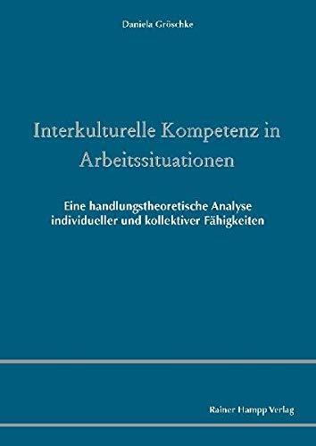 9783866184114: Interkulturelle Kompetenz in Arbeitssituationen: Eine handlungstheoretische Analyse individueller und kollektiver Fähigkeiten