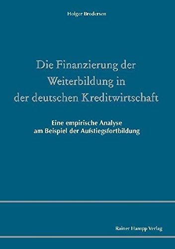 9783866184138: Die Finanzierung der Weiterbildung in der deutschen Kreditwirtschaft: Eine empirische Analyse am Beispiel der Aufstiegsfortbildung