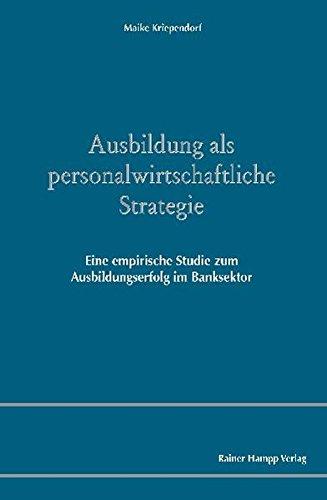 9783866184787: Ausbildung als personalwirtschaftliche Strategie: Eine empirische Studie zum Ausbildungserfolg im Banksektor