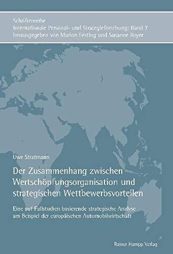 9783866184930: Der Zusammenhang zwischen Wertsch�pfungsorganisation und strategischen Wettbewerbsvorteilen: Eine auf Fallstudien basierende strategische Analyse am Beispiel der europ�ischen Automobilwirtschaft
