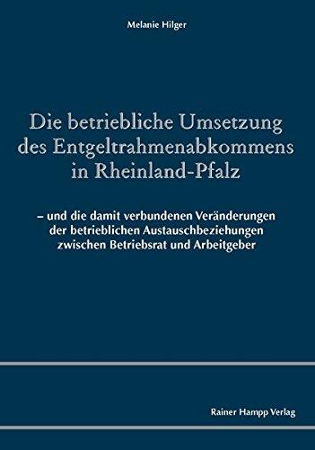 9783866186811: Die betriebliche Umsetzung des Entgeltrahmenabkommens in Rheinland-Pfalz: - und die damit verbundenen Ver�nderungen der betrieblichen Austauschbeziehungen zwischen Betriebsrat und Arbeitgeber
