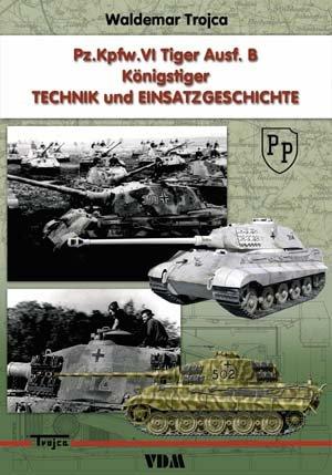 Pz.Kpfw.VI Tiger Ausf.B - Königstiger. Technik und: Waldemar Trojca