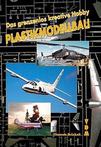 9783866190276: Das grenzenlos Kreative Hobby - Plastikmodellbau (Livre en allemand)
