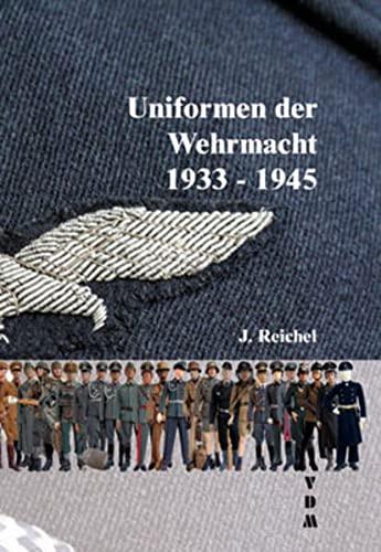 9783866190436: Uniformen der Wehrmacht 1939-1945