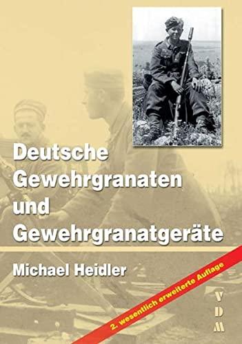 9783866190511: Deutsche Gewehrgranaten und Gewehrgranatgeräte bis 1945