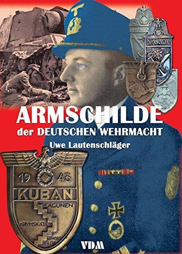 Armschilde der Deutschen Wehrmacht. - Lautenschläger, Uwe