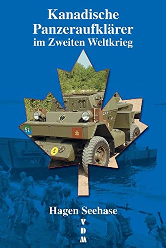 9783866190795: Kanadische Panzeraufklärer im Zweiten Weltkrieg