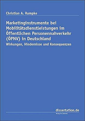 9783866240407: Marketinginstrumente bei Mobilitätsdienstleistungen im Öffentlichen Personennahverkehr (ÖPNV) in Deutschland: Wirkungen, Hindernisse und Konsequenzen (Livre en allemand)
