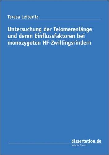 9783866242517: Untersuchung der Telomerenlänge und deren Einflussfaktoren bei monozygoten HF-Zwillingsrindern