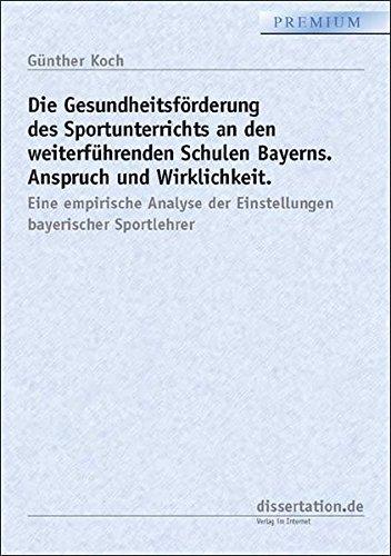 9783866242746: Die Gesundheitsförderung des Sportunterrichts an den weiterführenden Schulen Bayerns. Anspruch und Wirklichkeit: Eine empirische Analyse der Einstellungen bayerischer Sportlehrer (Livre en allemand)