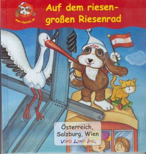 9783866250284: Auf dem riesen-gro?en Riesenrad: Vipo in ?sterreich: Salzburg, Wien