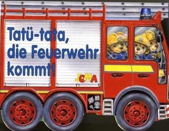 9783866251502: Tatü-tata, die Feuerwehr kommt!