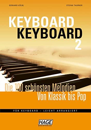 9783866261150: Keyboard Keyboard 2: Die 100 schönsten Melodien von Klassik bis Pop für Keyboard - leicht arrangiert