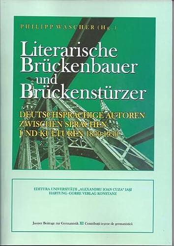 9783866281523: Literarische Brückenbauer und Brückenstürzer: Deutschsprachige Autoren zwischen Sprachen und Kulturen 1850-1950 (Livre en allemand)