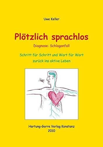 9783866283299: Pl�tzlich sprachlos - Diagnose: Schlaganfall: Schritt f�r Schritt und Wort f�r Wort zur�ck ins aktive Leben