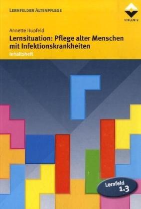 9783866300088: Lernsituation: Pflege alter Menschen mit Infektionskrankheiten. Inhaltsheft (Lernmaterialien)
