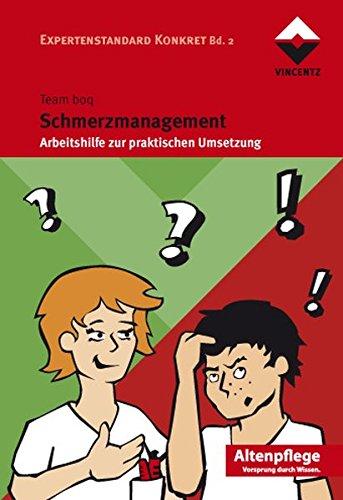 Schmerzmanagement: Arbeitshilfe zur praktischen Umsetzung Expertenstandard Konkret Bd. 2 (Altenpflege) - Team boq