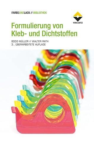 Formulierung von Kleb- und Dichtstoffen: Bodo Müller
