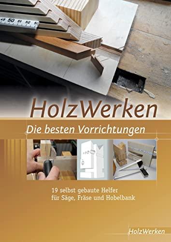 9783866307209: HolzWerken Die besten Vorrichtungen