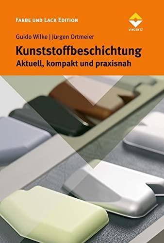9783866308442: Kunststoffbeschichtung: Aktuell, kompakt und praxisnah. FARBE und LACK Edition