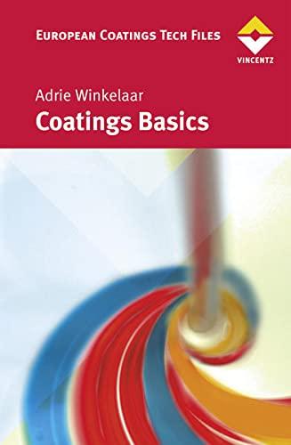 Coatings Basics (European Coatings Tech Files): Adrie Winkelaar