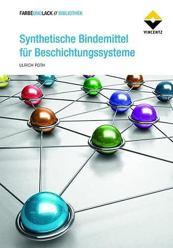 Synthetische Bindemittel für Beschichtungssysteme (Hardback): Ulrich Poth