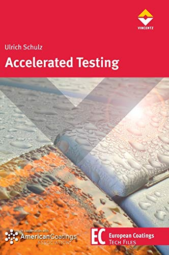 Accelerated Testing: Nature and Artificial Weathering in the Coatings Industry: Schulz, Ulrich
