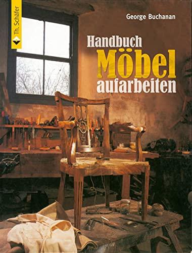 Handbuch Möbel aufarbeiten: Buchanan, George