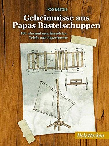 9783866309333: Geheimnisse aus Papas Bastelschuppen