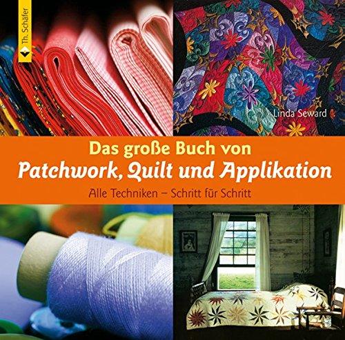 9783866309340: Das große Buch von Patchwork, Quilt und Applikation: Alle Techniken - Schritt für Schritt