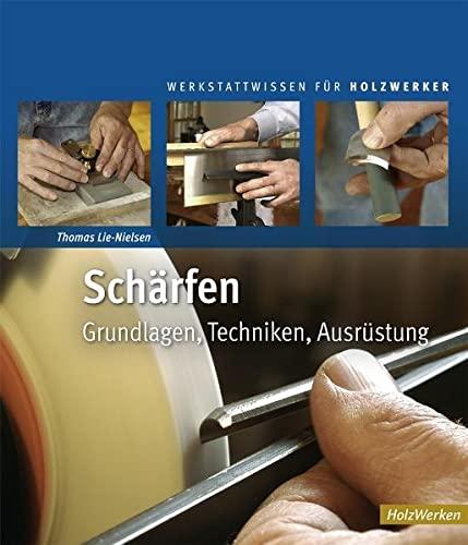 Schärfen : Grundlagen, Techniken, Ausrüstung - Thomas Lie-Nielsen