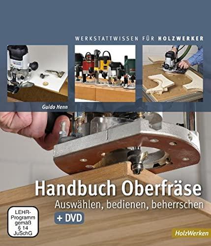 9783866309494: Handbuch Oberfräse: Auswählen, bediehnen, beherrschen