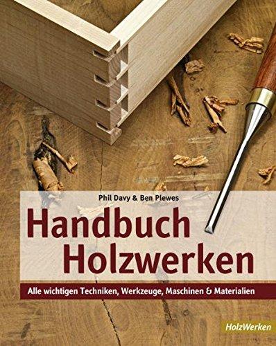 9783866309593: Handbuch Holzwerken: Alle wichtigen Techniken, Werkzeuge, Maschinen und Materialien