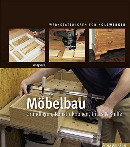Möbelbau: Grundlagen, Konstruktionen, Tricks & Kniffe (Hardback): Andy Rae