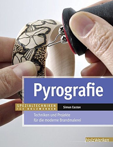 9783866309906: Pyrografie: Techniken und Projekte für die moderne Brandmalerei