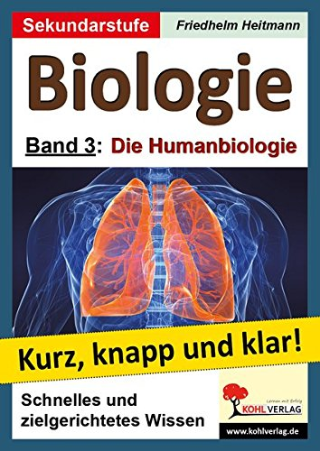 9783866321854: Biologie 3 - Grundwissen kurz, knapp und klar!: Band 3: Die Humanbiologie