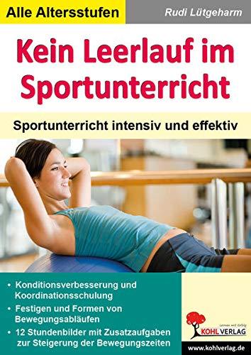9783866322387: Kein Leerlauf im Sportunterricht Sportunterricht intensiv und effektiv