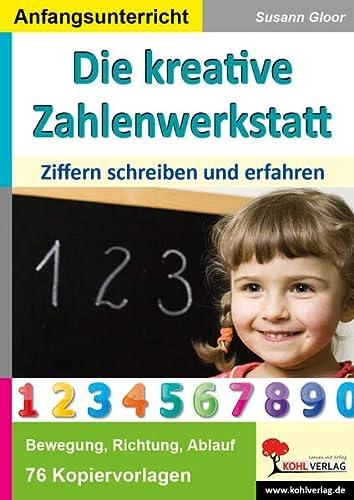 Die kreative Zahlenwerkstatt Ziffern schreiben und erfahren: Ziffern schreiben und erfahren (Hardback) - Susann Gloor