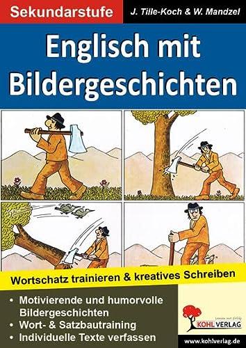 9783866326569: Englisch mit Bildergeschichten / Sekundarstufe: Wortschatz trainieren & kreatives Schreiben