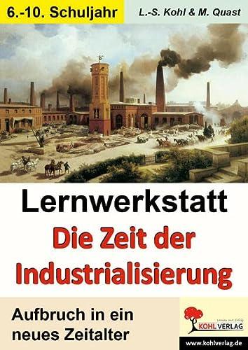 9783866326644: Lernwerkstatt - Die Zeit der Industrialisierung
