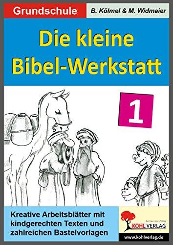 9783866326729: Die kleine Bibel-Werkstatt, Bd.1: 1./2. Schuljahr: Kindgerechte Texte - Originelle Bastelideen - 36 Kopiervorlagen