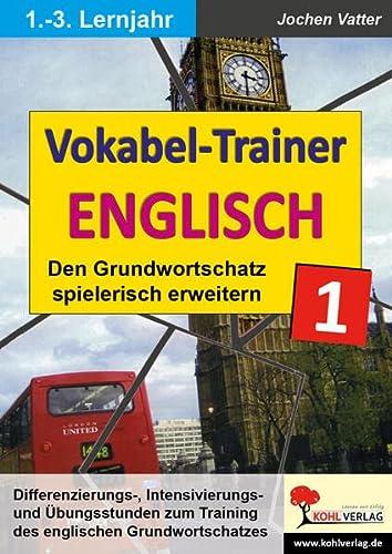 9783866328235: Der Vokabel-Trainer 1 (1.-3. Lernjahr) Den englischen Grundwortschatz spielerisch erweitern: Den englischen Grundwortschatz spielerisch erweitern