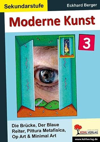 9783866328655: Moderne Kunst 3: Die Brücke, Der Blaue Reiter, Pittura Metafisica, Op Art, Minimal Art