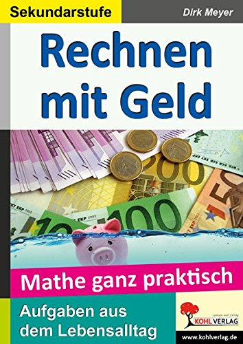 9783866328686: Mathe ganz praktisch - Rechnen mit Geld Sekundarstufe