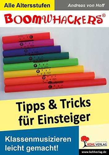 Boomwhackers - Tipps und Tricks für Einsteiger: Klassenmusizieren leicht gemacht: Andreas von ...