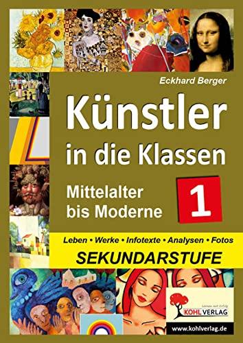 9783866328815: Künstler in die Klassen - Mittelalter bis Moderne: Mittelalter bis Moderne