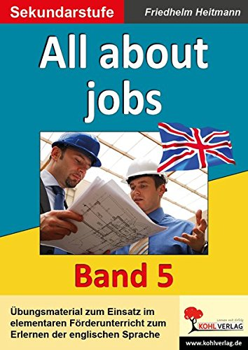 English - quite easy! (Band 5) All about jobs - Heitmann, Friedhelm