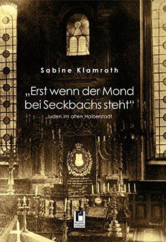 9783866342071: Erst wenn der Mond bei Seckbachs steht: Juden im alten Halberstadt