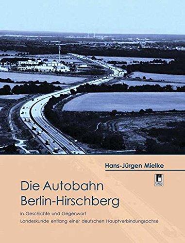 9783866344143: Die Autobahn Berlin - Hirschberg/Hof: in Geschichte und Gegenwart. Landeskunde entlang einer deutschen Hauptverbindungsachse