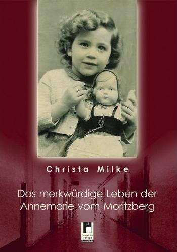 9783866347335: Das merkwürdige Leben der Annemarie vom Moritzberg